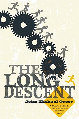 The Long Descent By Greer, John Michael