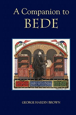 A Companion to Bede By Brown, George Hardin